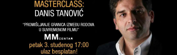Masterclass by Academy award-winning director Danis Tanović in Zagreb